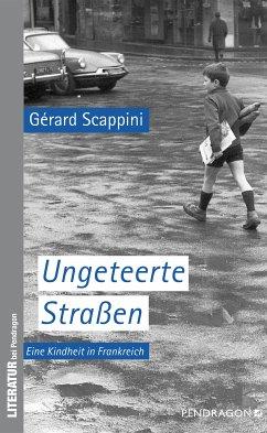 Ungeteerte Straßen (eBook, ePUB) - Scappini, Gérard
