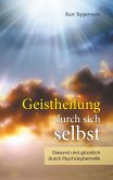 Geistheilung durch sich selbst (eBook, ePUB)