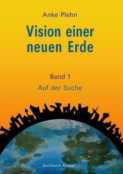 Vision einer neuen Erde - Plehn, Anke