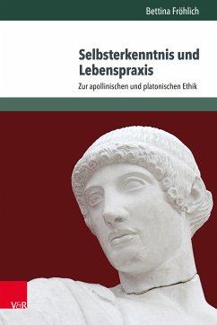 Selbsterkenntnis und Lebenspraxis (eBook, PDF) - Fröhlich, Bettina