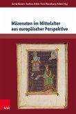 Mäzenaten im Mittelalter aus europäischer Perspektive (eBook, PDF)