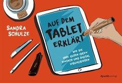 Auf dem Tablet erklärt - Schulze, Sandra