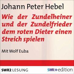 Wie der Zundelheiner und der Zundelfrieder dem roten Dieter einen Streich spielen (MP3-Download) - Hebel, Johann Peter