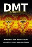 DMT Handbuch - Alles über Dimethyltryptamin, DMT-Herstellungsanleitung und Schamanische Praxistipps (eBook, ePUB)