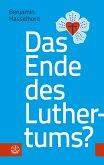 Das Ende des Luthertums? (eBook, ePUB)