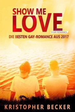 Show me Love! Die besten Gay Romance aus 2017 (...