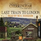 Last Train to London - Cherringham - A Cosy Crime Series: Mystery Shorts 5 (Unabridged) (MP3-Download)