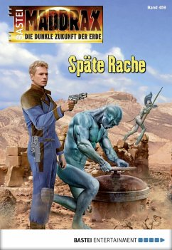 Späte Rache / Maddrax Bd.459 (eBook, ePUB)