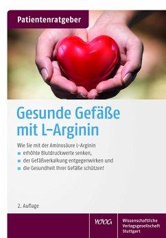 Gesunde Gefäße mit L-Arginin - Gröber, Uwe; Kisters, Klaus