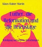 Luther, die Reformation und die Reichstage (eBook, ePUB)