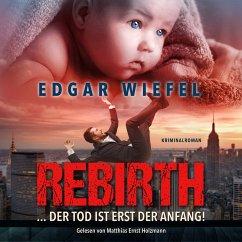 Rebirth... Der Tod Ist Erst Der Anfang. (MP3-Download) - Wiefel, Edgar