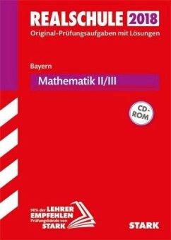 Realschule 2018 - Bayern - Mathematik II/III, m. CD-ROM