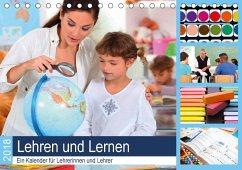Lehren und Lernen. Ein Kalender für Lehrerinnen und Lehrer (Tischkalender 2018 DIN A5 quer) Dieser erfolgreiche Kalender wurde dieses Jahr mit gleichen Bildern und aktualisiertem Kalendarium wiederveröffentlicht.