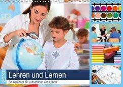 Lehren und Lernen. Ein Kalender für Lehrerinnen und Lehrer (Wandkalender 2018 DIN A3 quer)