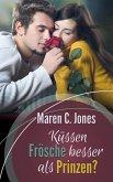 Küssen Frösche besser als Prinzen? (eBook, ePUB)