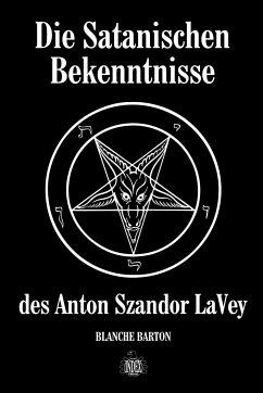 Die Satanischen Bekenntnisse des Anton Szandor LaVey - Barton, Blanche