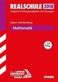 Abschlussprüfung Realschule Baden-Württemberg 2018 - Mathematik, mit CD-ROM