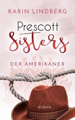 Der Amerikaner / Prescott Sisters Bd.4 (eBook, ePUB)