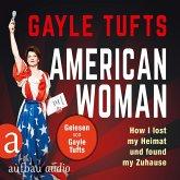 American Women - How I lost my Heimat und found my Zuhause (Gekürzt) (MP3-Download)