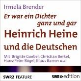 Er war ein Dichter ganz und gar - Heinrich Heine und die Deutschen (MP3-Download)