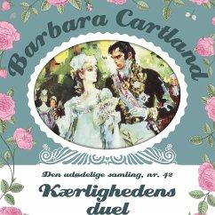 9788711764718 - Cartland, Barbara: Kærlighedens duel - Barbara Cartland - Den udødelige samling 42 (uforkortet) (MP3-Download) - Bog