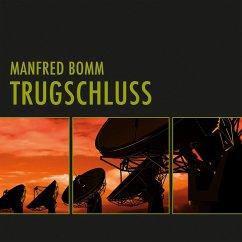Trugschluss (Ungekürzt) (MP3-Download) - Bomm, Manfred