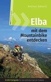 Elba mit dem Mountainbike entdecken - GPS-Trailguide für die schönste Insel der Toskana (eBook, ePUB)
