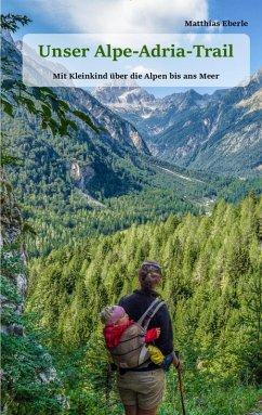 Unser Alpe-Adria-Trail (eBook, ePUB)