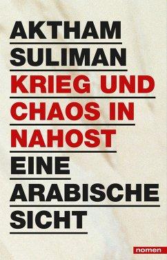 Krieg und Chaos in Nahost (eBook, ePUB) - Suliman, Aktham