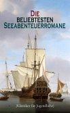 Die beliebtesten Seeabenteuerromane (Klassiker für Jugendliche) (eBook, ePUB)