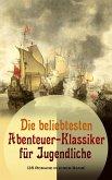 Die beliebtesten Abenteuer-Klassiker für Jugendliche (35 Romane in einem Band) (eBook, ePUB)