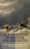 Die spannendsten Seeabenteuer zum Abschalten (50+ Packende Abenteuer-Klassiker & 70 Seegeschichten) (eBook, ePUB)