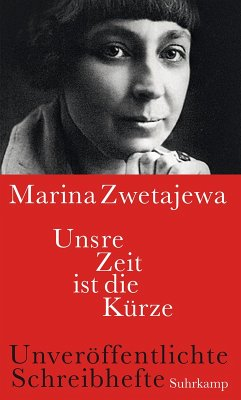 Unsre Zeit ist die Kürze (eBook, ePUB) - Zwetajewa, Marina