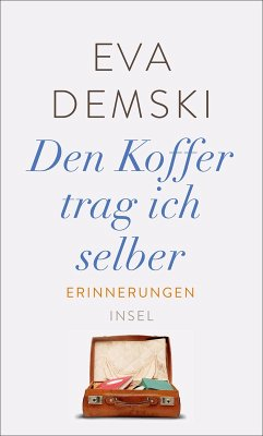 Den Koffer trag ich selber (eBook, ePUB) - Demski, Eva