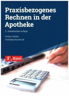 Praxisbezogenes Rechnen in der Apotheke - Gebler, Herbert; Eckert-Lill, Christiane