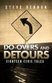 Do-Overs And Detours: Eighteen Eerie Tales (eBook, ePUB)