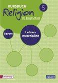 Kursbuch Religion Elementar 5 Ausgabe für Bayern. Lehrermaterialien