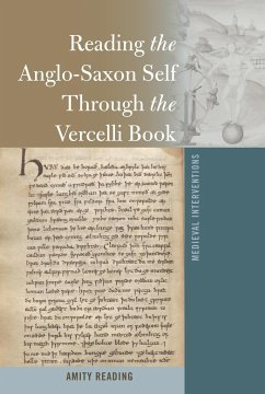 Reading the Anglo-Saxon Self Through the Vercelli Book - Reading, Amity