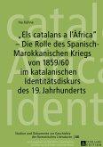 «Els catalans a l'Àfrica» - Die Rolle des Spanisch-Marokkanischen Kriegs von 1859/60 im katalanischen Identitätsdiskurs des 19. Jahrhunderts