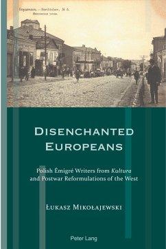Disenchanted Europeans - Mikolajewski, Lukasz