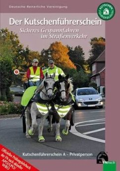 Kutschenführerschein - Sicheres Gespannfahren im Straßenverkehr - Sagkob, Anja