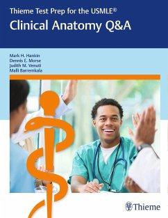 Thieme Test Prep for the USMLE®: Clinical Anatomy Q&A - Hankin, Mark H; Morse, Dennis E; Venuti, Judith M