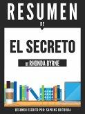 El Secreto (The Secret) - Resumen Del Libro De Rhonda Byrne (eBook, ePUB)
