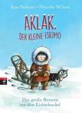 Das große Rennen um den Eisbärbuckel / Aklak, der kleine Eskimo Bd.1 (Mängelexemplar)