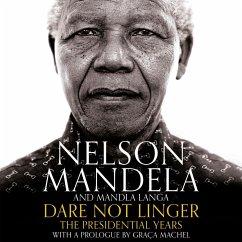 Dare Not Linger - Mandela, Nelson