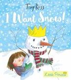 I Want Snow! (Little Princess)