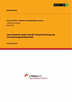 Carl Friedrich Gauß und die Fortentwicklung der Versicherungsmathematik