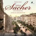 Anna Sacher und ihr Hotel (MP3-Download)
