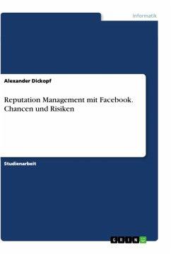 Reputation Management mit Facebook. Chancen und...