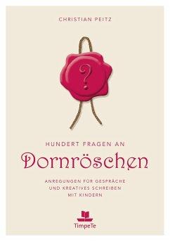 Hundert Fragen an Dornröschen - Peitz, Christian